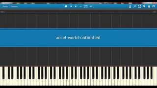 [Synthesia]Accel World - Unfinished (Ending)(Piano)