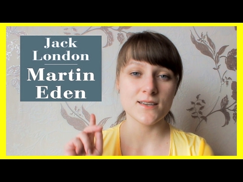 "Thoughts about ""Martin Eden"" by Jack London"