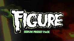 Figure Serum Presets Out Now!
