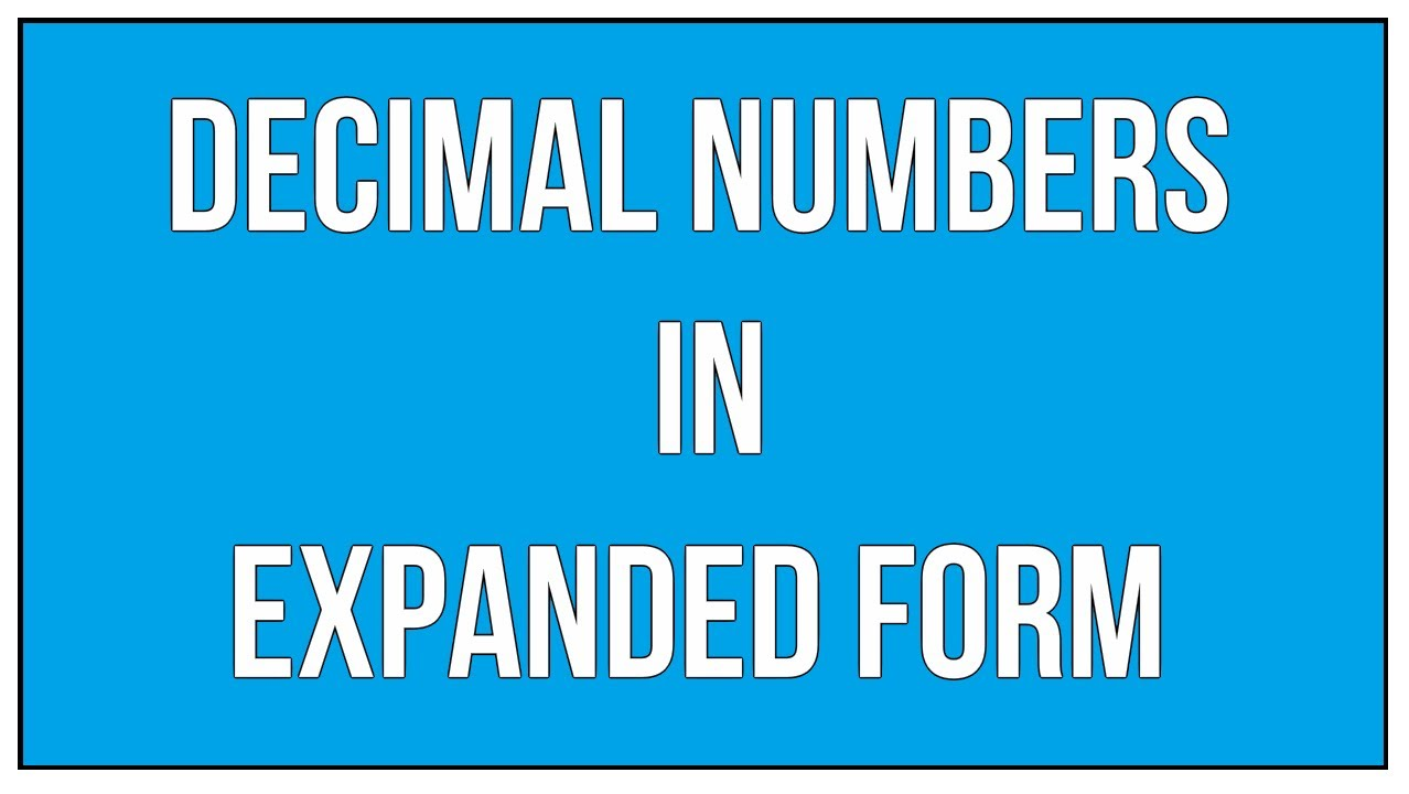 Express Decimals Numbers In Expanded Form - YouTube