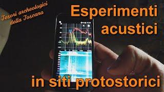 Esperimenti di acustica in siti protostorici - Tesori archeologici della Toscana