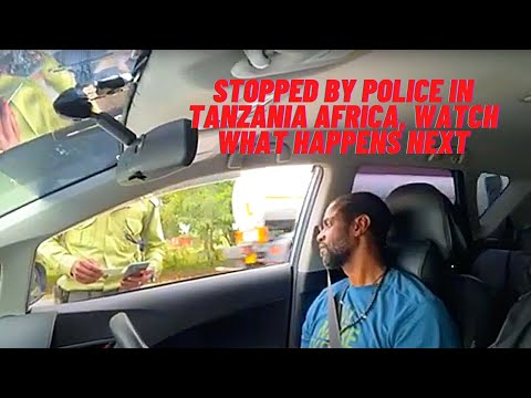 Stopped in Africa by Tanzania Police while on a road trip, watch what happens next.