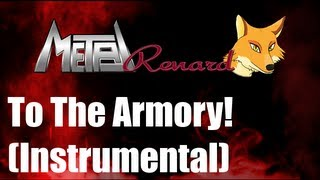 To The Armory! - Original Music by MetalRenard