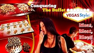 Conquering The Buffet- Vegas Style! Meat, Meat, Meat!