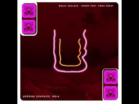 👁️ | NUCLEYA - DHOOP feat. Vibha Saraf