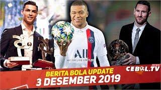 Messi Raih Ballon d'Or 2019Ronaldo Pemain Terbaik Serie AMbappe Abaikan Tawaran Kontrak Baru