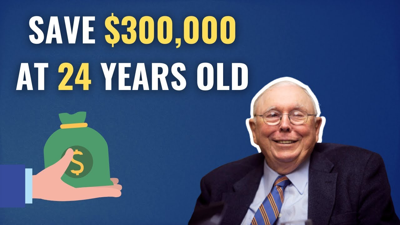 Download This Advice from Charlie Munger Helped Me Save $300,000 at 24 years old