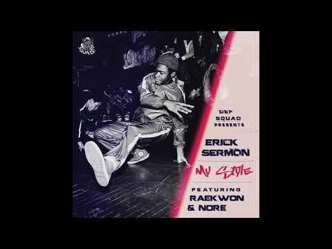 "Erick Sermon ft. Raekwon & N.O.R.E. - ""My Style"" (Audio | 2019)"