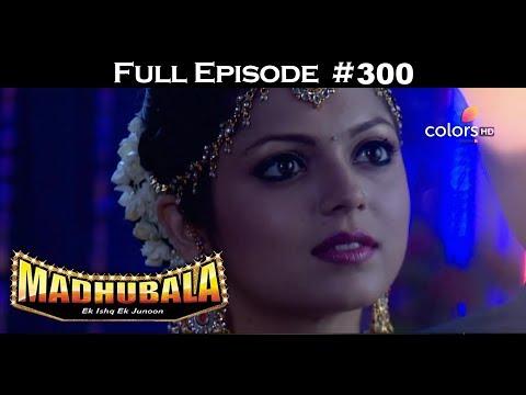 Madhubala - Full Episode 300 - With English Subtitles