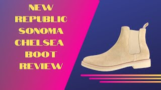 New Republic Sonoma Chelsea Boot Review