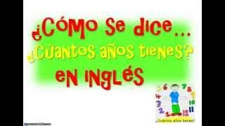 ¿Cómo Se Dice 'Cúantos Años Tienes' En Inglés?-How old are you?
