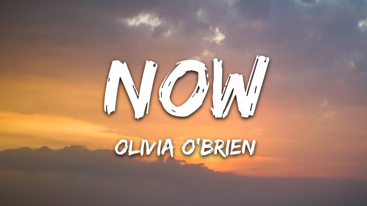 Download Olivia O'Brien - NOW (Lyrics)