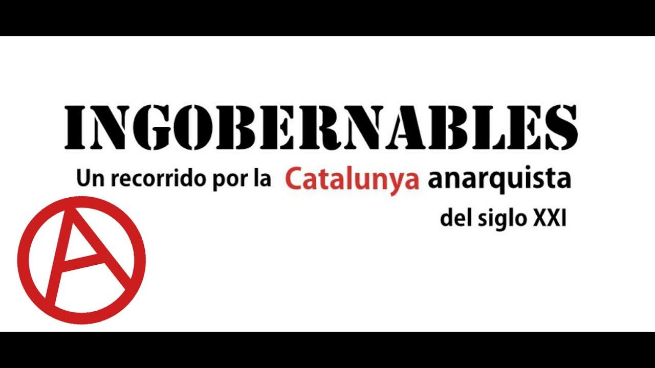 Ver INGOBERNABLES.Un recorrido por la Cataluña anarquista del siglo XXI. en Español