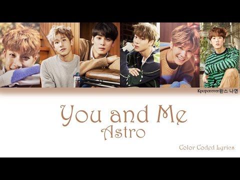 ASTRO (아스트로) – YOU & ME Lyrics (Han-Rom-Eng) color coded