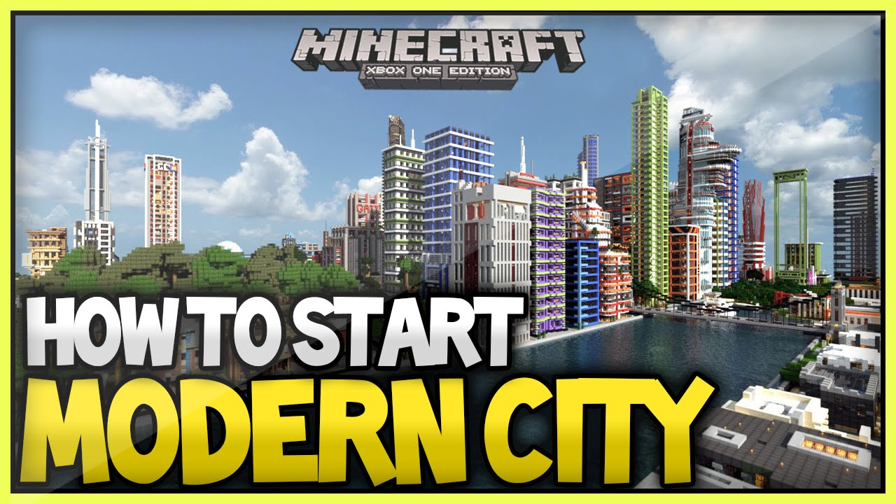 minecraft best way to build start a modern city 2015 2016 xboxone