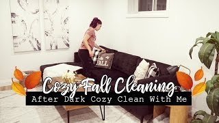 Cozy Fall Clean With Me 🍁|| After Dark Clean With Me || CLEANING MOTIVATION