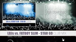 LDJs vs. FATBOY SLIM - Star 69 [Club Mix]