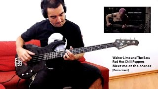 Red Hot Chili Peppers - Meet me at the corner [Bass cover]