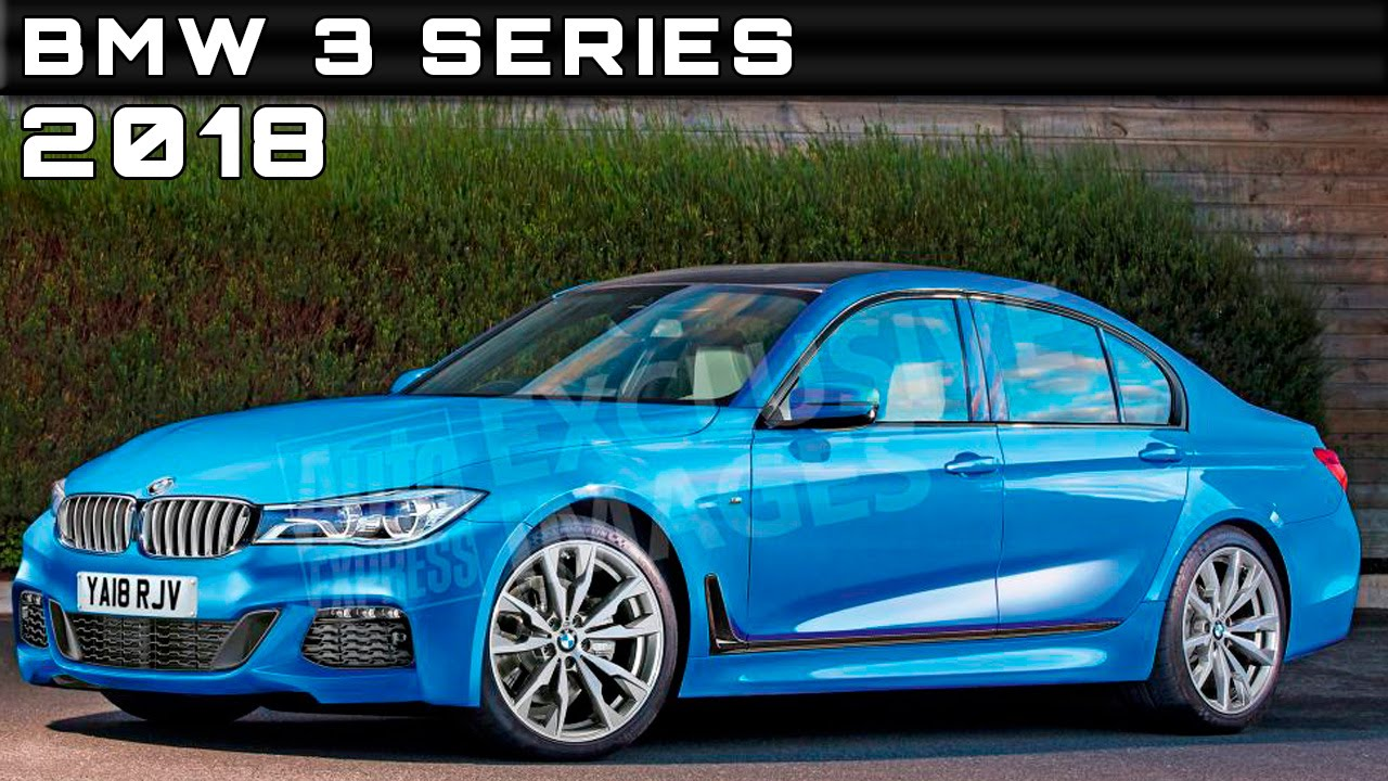 2018 Bmw 3 Series Review Rendered Price Specs Release Date Youtube