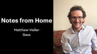 Notes from Home: Matthew Heller | Bass