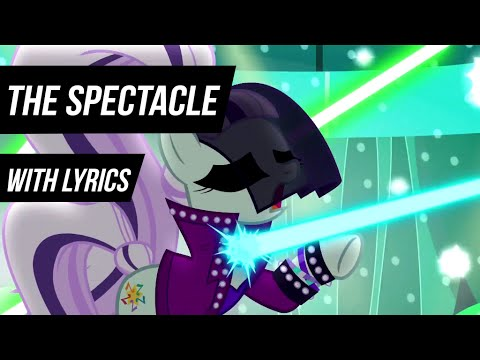 MLP:FiM   The Spectacle Song [Lyrics on Screen] [HD]