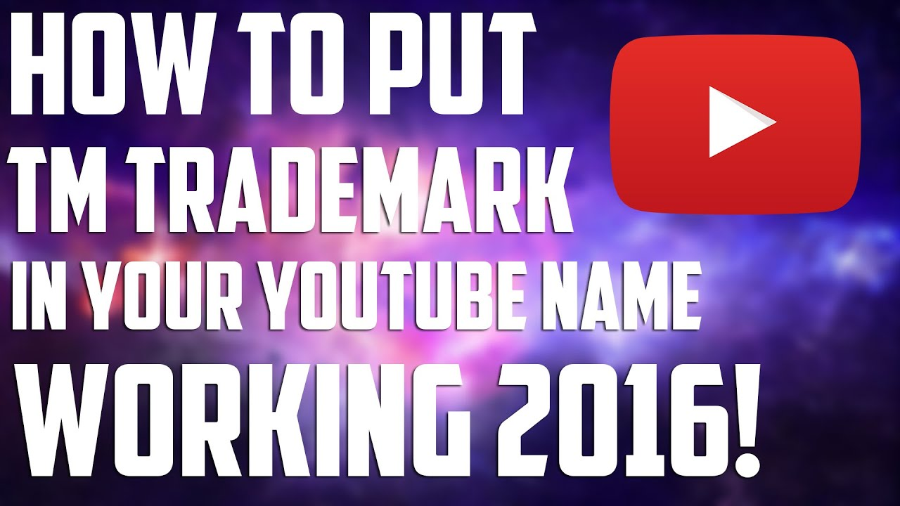 How to put trademark in your youtube name working 2016 youtube buycottarizona Gallery