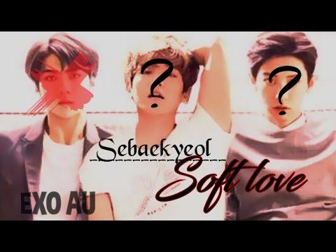 Sebaekyeol // Soft Love [Psycho/Yandere!au]