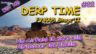 WOT HD: FV4005 Stage II, DERP KINGs #22, HD Map Glacier & Airfield, WORLD OF TANKS