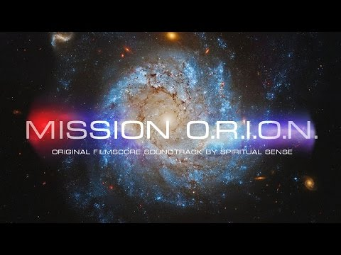 Best Space Ambient Music ● Mission O.R.I.O.N ● Epic Soundtrack, video the game, workout music 2016
