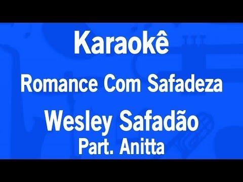 Karaokê Romance Com Safadeza - Wesley Safadão Part. Anitta