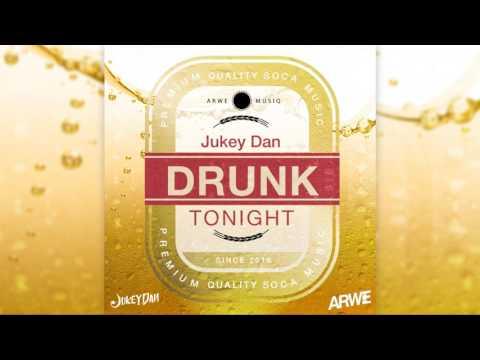 ARWE Musiq & Jukey Dan - Drunk Tonight | 2017 Soca - (Antigua Carnival)