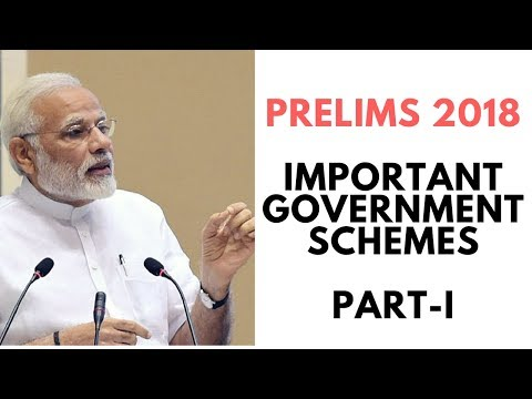 PRELIMS 2018 | IMPORTANT GOVERNMENT SCHEMES PART-I