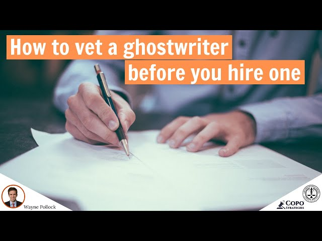 How to vet a ghostwriter before you hire one