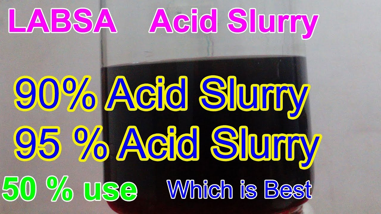 LABSA use and quality, acid slurry uses in detergent powder manufacturing  plant,