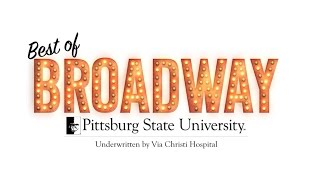 The Best of Broadway - Pittsburg State University