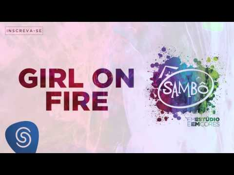 This Girl Is On Fire Songtext