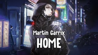 「Nightcore」 Home - Martin Garrix ft. Bonn ♪