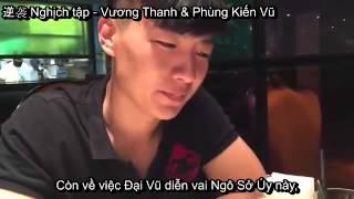 [Hậu trường] [Vietsub] Vương Thanh nói về vai diễn và Phùng Kiến Vũ