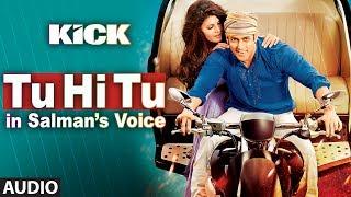 Tu Hi Tu Full Audio Song | Kick | Salman Khan | Himesh Reshammiya