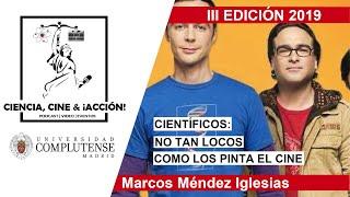 Marcos Méndez Iglesias | Científicos: no tan locos como los pinta el cine.