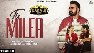 Tu Milea (Song Promo) Prabh Gill & Mannat Noor   Full Song rel on 29th Dec   Kaka Ji
