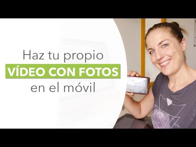 Cómo hacer un vídeo con fotos en el móvil