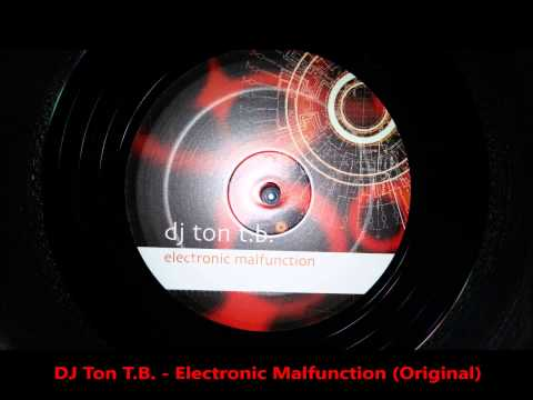 DJ Ton T.B. ‎– Electronic Malfunction (Original) mp3