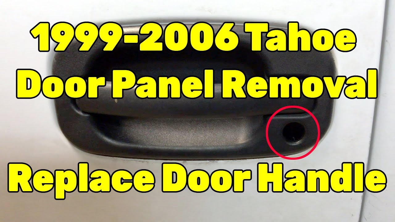 1999 2006 Tahoe Door Panel Removal And Exterior Door Handle Repair Youtube