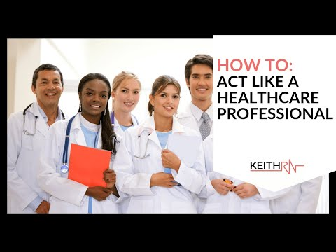 How to Act Like a Healthcare Professional