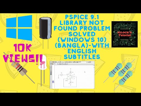 PSpice For Student Tutorial-Library File Not Found Problem Solved-Only Windows 10(Bangla)
