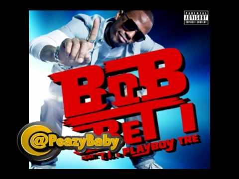 BoB, Peazy B, TI, Playboy Tre  Bet I Bust w lyrics