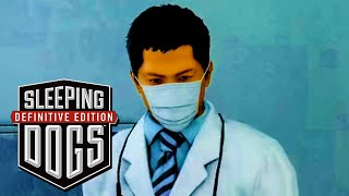 Sleeping Dogs: Definitive Edition - Gameplay Walkthrough - Mission #27: Investigating Doctor