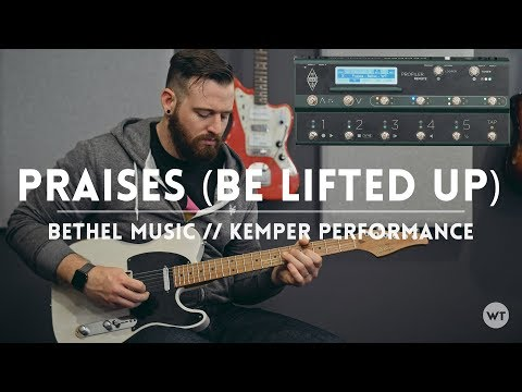 Praises (Be Lifted Up) - Bethel Music - Kemper Performance (electric guitar)