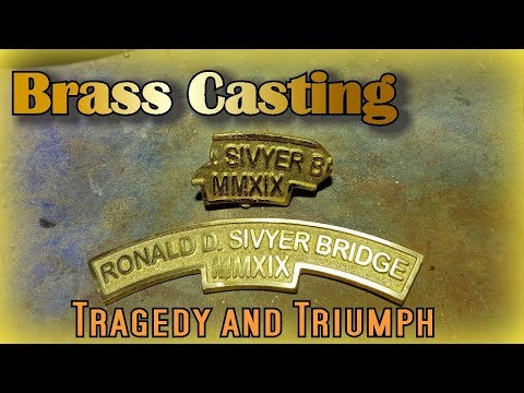 Brass Casting - Tragedy and Triumph